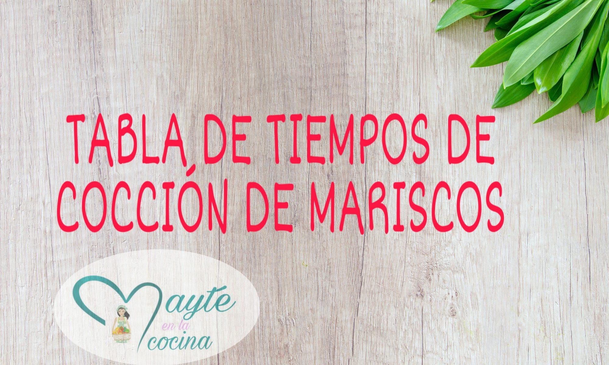 Tabla de tiempos de coccion de los mariscos mayte en la - Tiempo de coccion de la patata ...